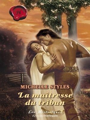 cover image of La maîtresse du tribun (Harlequin Les Historiques)