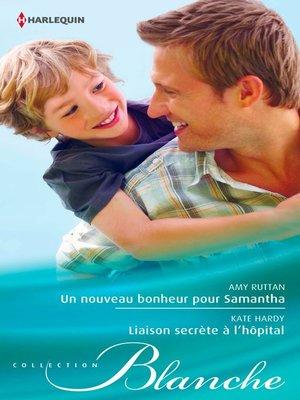 cover image of Un nouveau bonheur pour Samantha--Liaison secrète à l'hôpital
