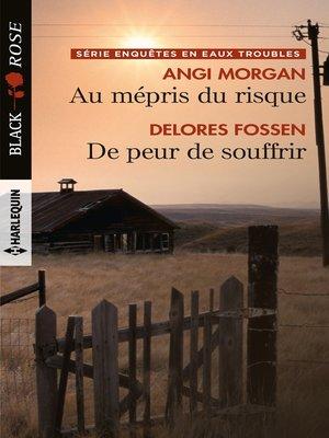 cover image of Au mépris du risque--De peur de souffrir