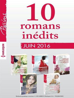 cover image of 10 romans inédits Passions (n°600 à 604--Juin 2016)