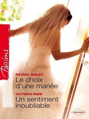 cover image of Le choix d'une mariée--Un sentiment inoubliable