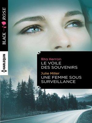 cover image of Le voile des souvenirs--Une femme sous surveillance