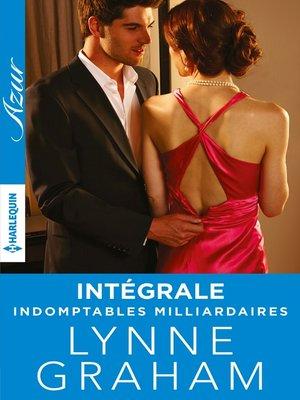 "cover image of Trilogie ""Indomptables milliardaires"""