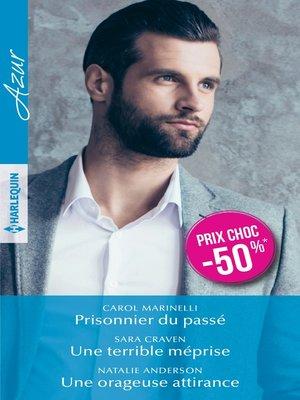 cover image of Prisonnier du passé--Une terrible méprise--Une orageuse attirance