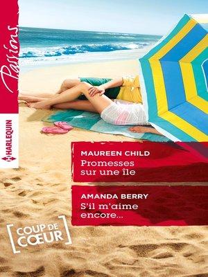 cover image of Promesses sur une île--S'il m'aime encore...