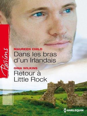 cover image of Dans les bras d'un Irlandais--Retour à Little Rock