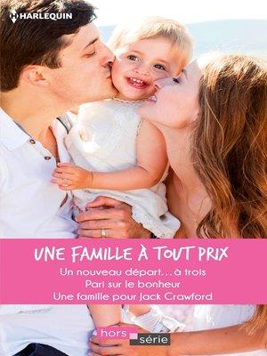 cover image of Une famille à tout prix