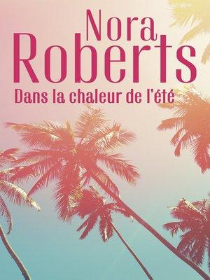 cover image of Dans la chaleur de l'été