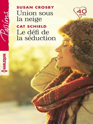 cover image of Union sous la neige--Le défi de la séduction
