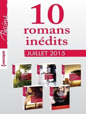cover image of 10 romans inédits Passions + 1 gratuit (n° 544 à 548--juillet 2015)