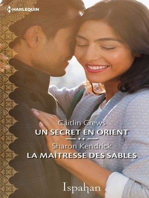 cover image of Un secret en Orient--La maîtresse des sables