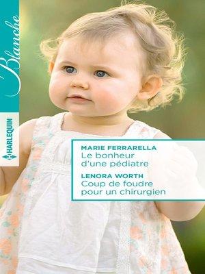 cover image of Le bonheur d'une pédiatre--Coup de foudre pour un chirurgien