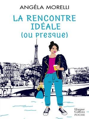 cover image of La rencontre idéale (ou presque)