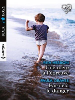 cover image of Une mère à l'épreuve--Par-delà le danger