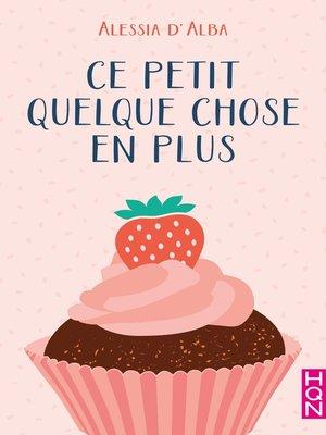 cover image of Ce petit quelque chose en plus
