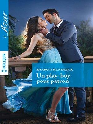 cover image of Un play-boy pour patron