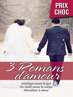 cover image of Mariage sous le gui--Un Noël sous la neige--Réveillon à deux