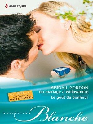 cover image of Un mariage à Willowmere--Le goût du bonheur