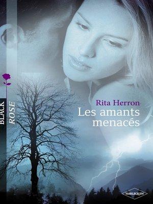 cover image of Les amants menacés (Harlequin Black Rose)