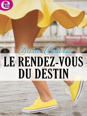cover image of Le rendez-vous du destin