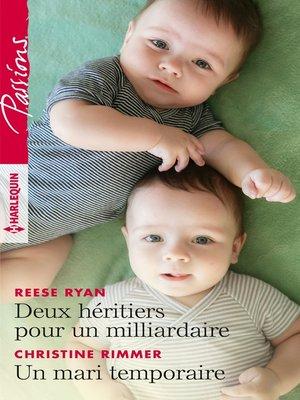 cover image of Deux héritiers pour un milliardaire--Un mari temporaire