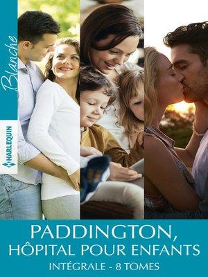 cover image of Paddington, hôpital pour enfants--Intégrale 8 tomes