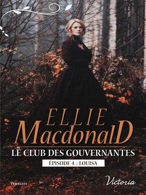 cover image of Louisa: Série Le Club des Gouvernantes, livre 4