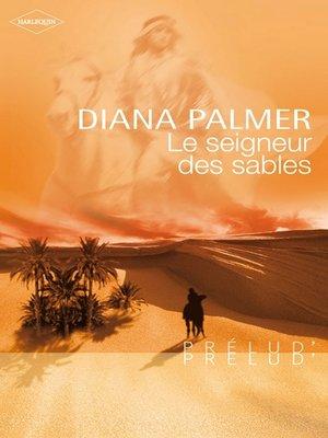 cover image of Le seigneur des sables (Harlequin Prélud')