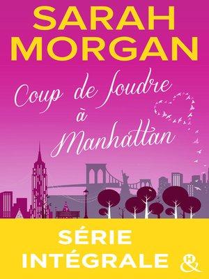cover image of Coup de foudre à Manhattan--Série intégrale