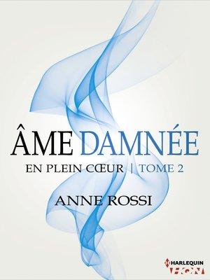 cover image of Âme damnée--En plein coeur--Tome 2