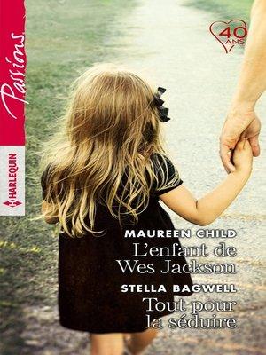 cover image of L'enfant de Wes Jackson--Tout pour la séduire