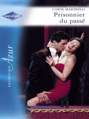 cover image of Prisonnier du passé (Harlequin Azur)