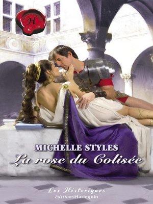 cover image of La rose du Colisée (Harlequin Les Historiques)
