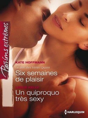 cover image of Six semaines de plaisir--Un quiproquo très sexy