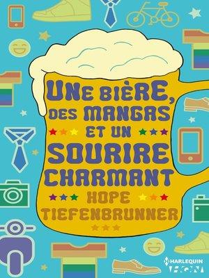 cover image of Une bière, des mangas et un sourire charmant