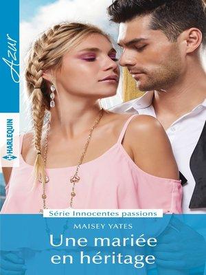 cover image of Une mariée en héritage