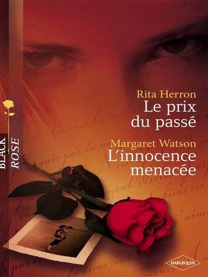cover image of Le prix du passé--L'innocence menacée (Harlequin Black Rose)