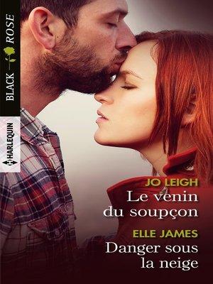 cover image of Le venin du soupçon--Danger sous la neige