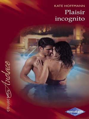 cover image of Plaisir incognito (Harlequin Audace)