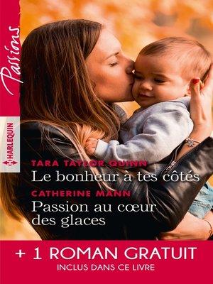 cover image of Le bonheur à tes côtés--Passion au coeur des glaces--L'enfant de la crique