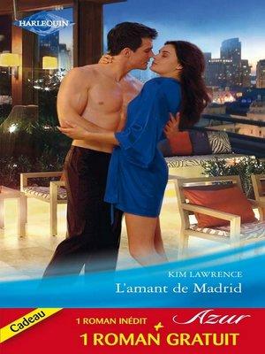 cover image of L'amant de Madrid--Comme un volcan...