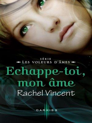 cover image of Echappe-toi, mon âme