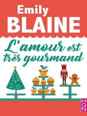 cover image of L'amour est très gourmand