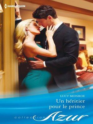 cover image of Un héritier pour le prince