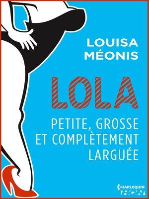 cover image of Lola S2.E2--Petite, grosse et complètement larguée