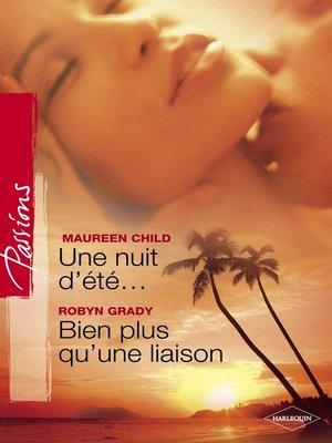 cover image of Une nuit d'été...--Bien plus qu'une liaison (Harlequin Passions)