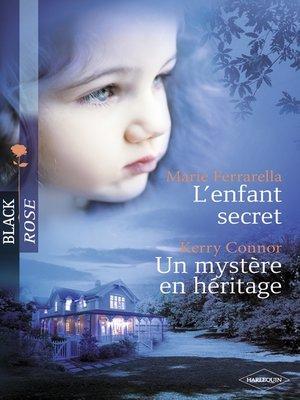 cover image of L'enfant secret--Un mystère en héritage (Harlequin Black Rose)