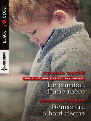 cover image of Le combat d'une mère--Rencontre à haut risque