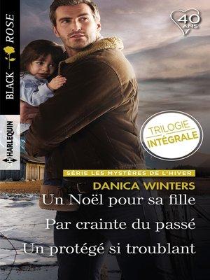 cover image of Un Noël pour sa fille--Par crainte du passé--Un protégé si troublant