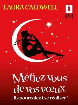 cover image of Méfiez-vous de vos voeux... ils pourraient se réaliser !
